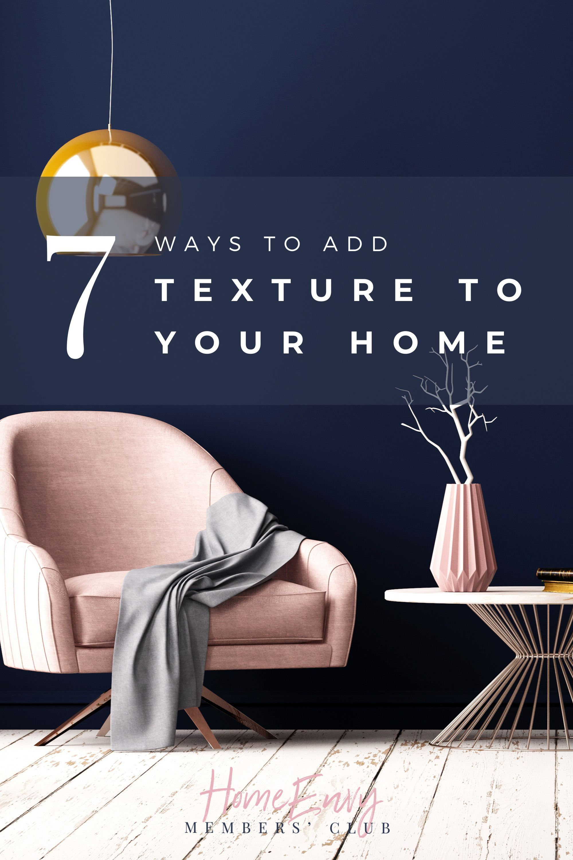 7 Ways To Add Texture To Your Home | The HomeEnvy Members ...