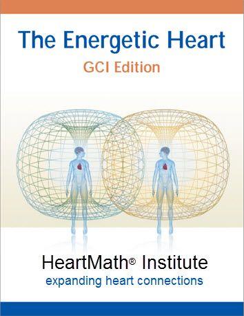 The Energetic Heart Gci Edition Heartmath Institute