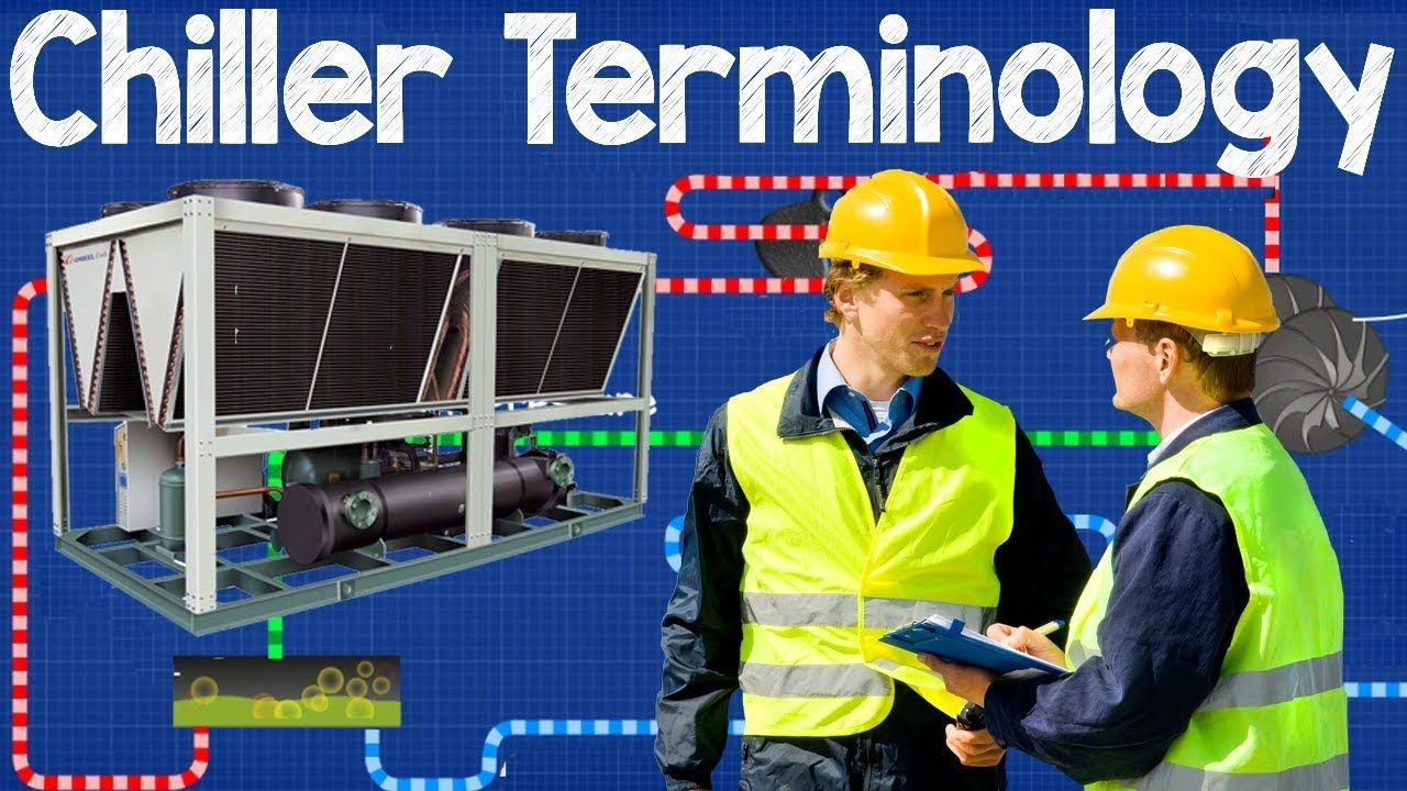 Essential Chiller Terminology Refrigeration And Air Conditioning