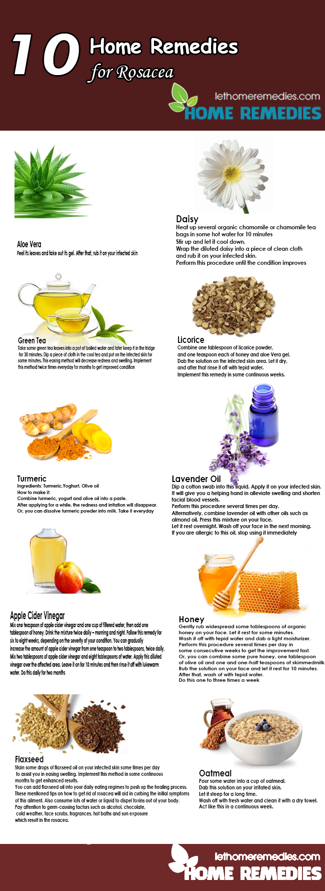Rosacea is the term used to call a skin condition which often occur on the face and make your face incur redness together with small bumps filled with pus. Women who are in the middle of age are more prone to this condition Here are the top 10 best home remedies for rosacea which you can easily apply at home in order to help you treat rosacea symptoms as well as maintain healthy face skin…