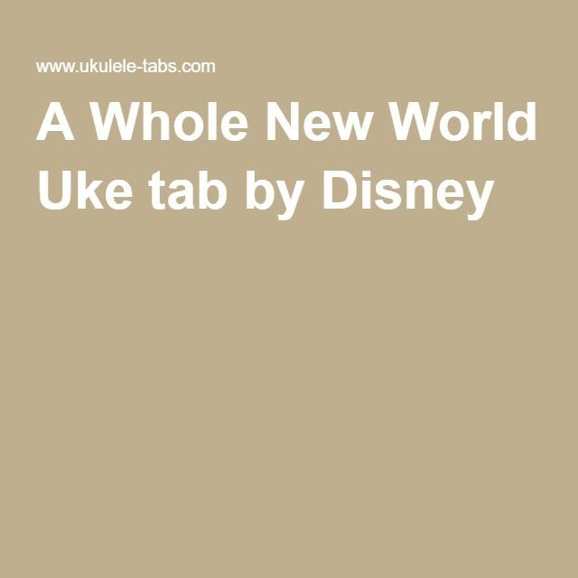 A Whole New World Uke Tab By Disney Lets Make Music Pinterest
