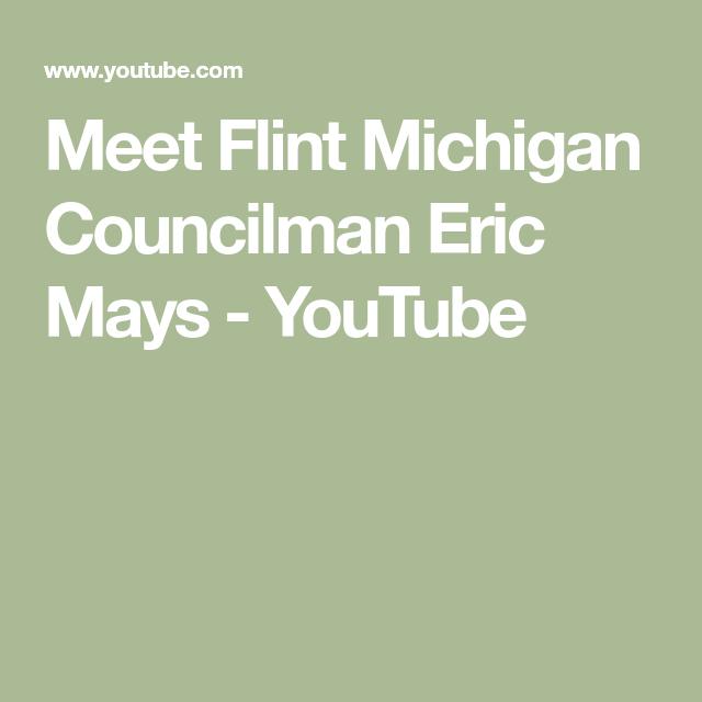 Meet Flint Michigan Councilman Eric Mays Youtube Flint