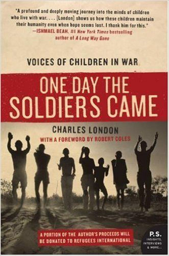 One Day the Soldiers Came: Voices of Children in War - Kindle edition by Charles London. Politics & Social Sciences Kindle eBooks @ Amazon.com.