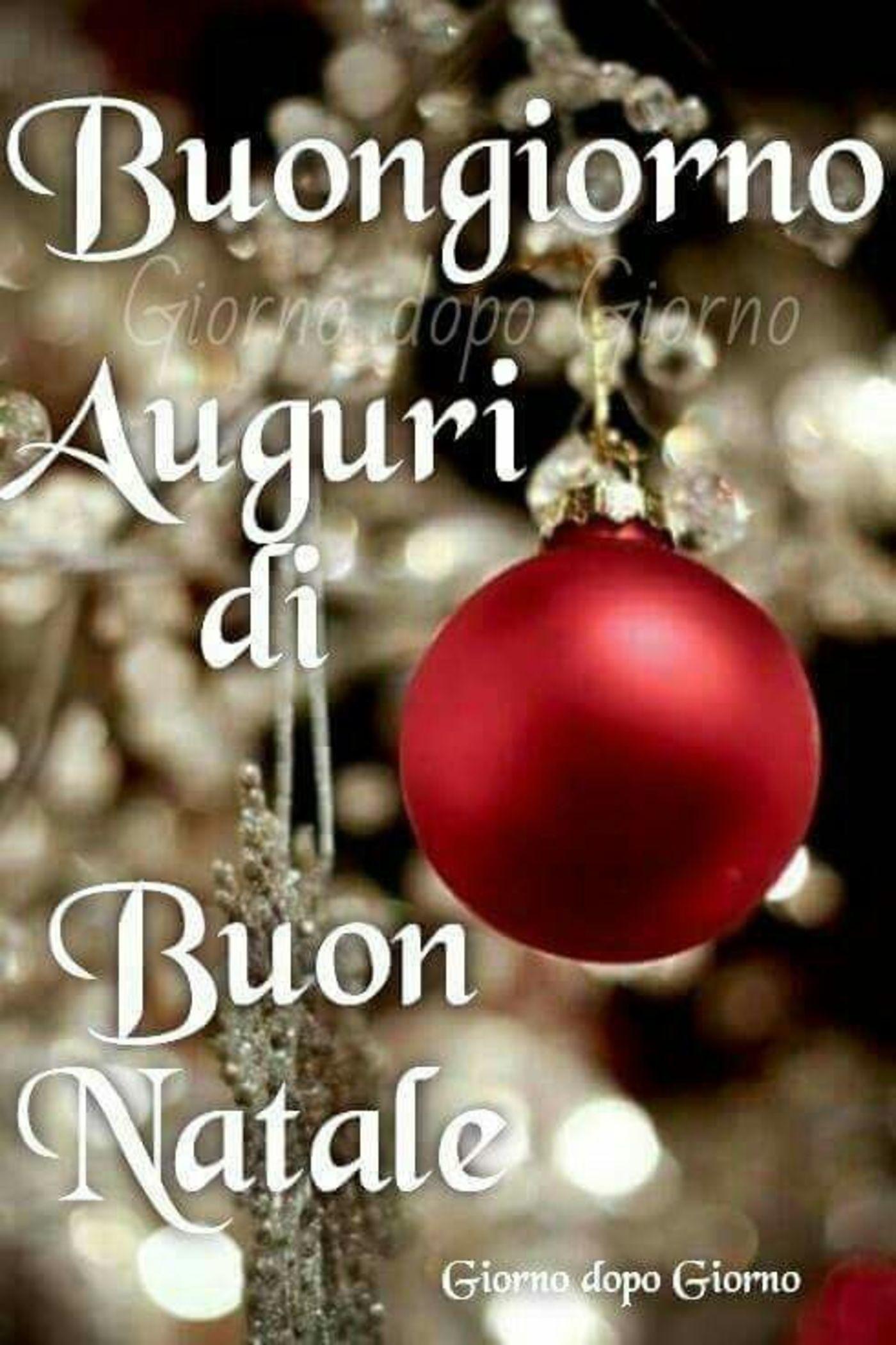Tanti Auguri E Buon Natale.Buongiorno Auguri Di Buon Natale Christmas Images Christmas Bulbs Christmas Wishes