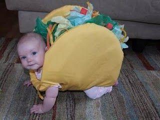 Taco baby. LOL.