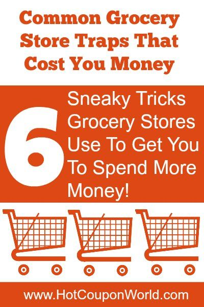Common Grocery Store Traps That Cost You Money {via HotCouponWorld.com} 6 sneaky little tricks grocery stores use to get you to spend more money!