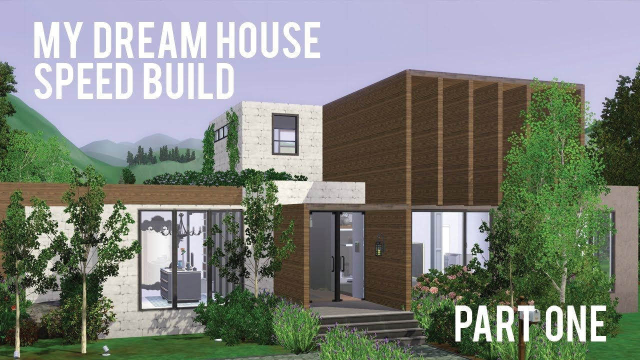 The Sims 3 Speed Build My Dream House Part One Design Your Own Home Design Your Dream House My Dream Home
