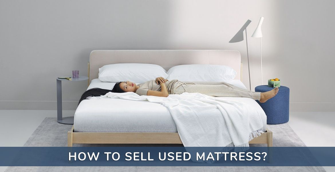 how to sell used mattress 5 proven tips to get the best price rh pinterest com