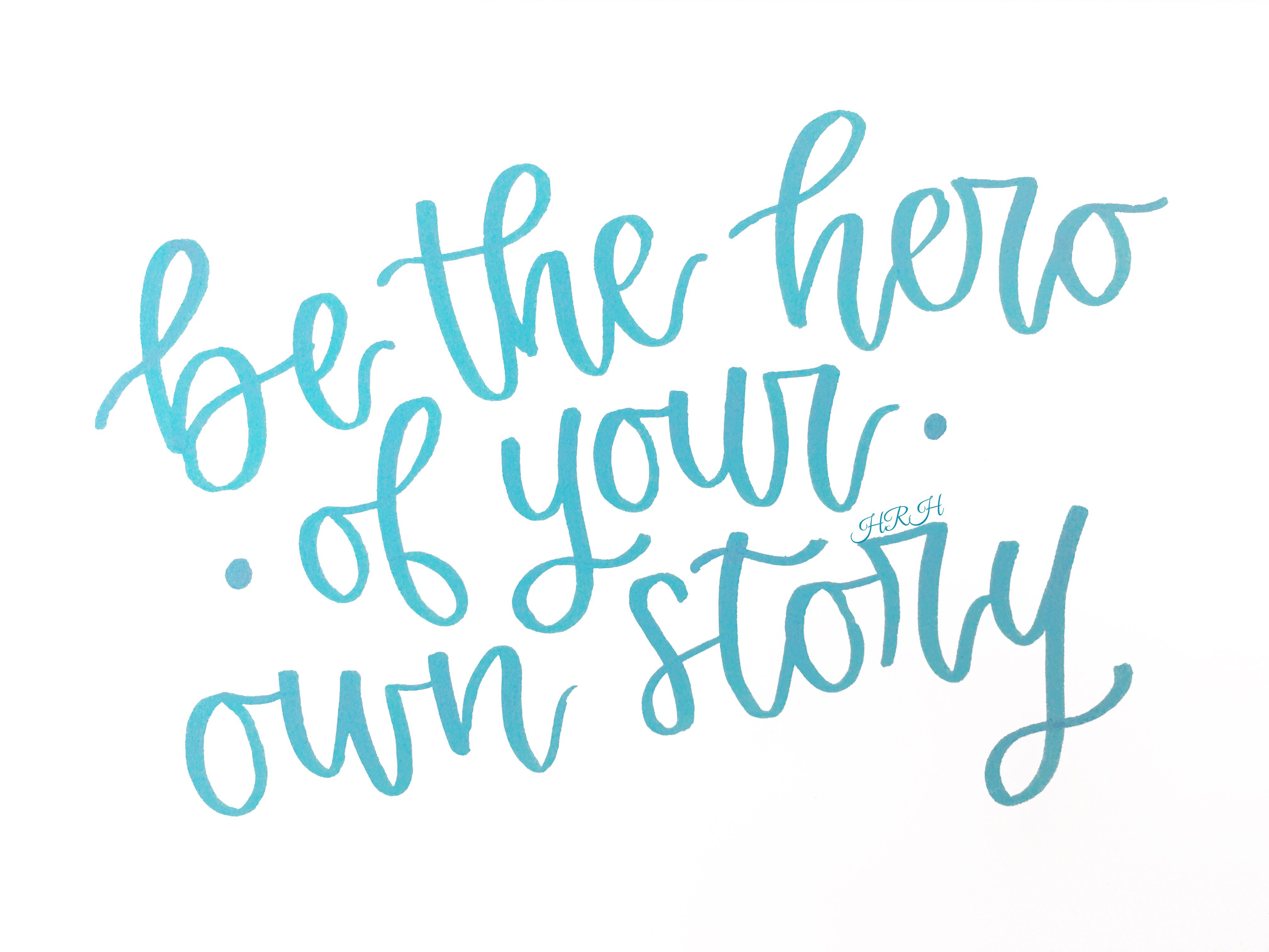 Be The Hero Of Your Own Story Quotes Rachelhollis