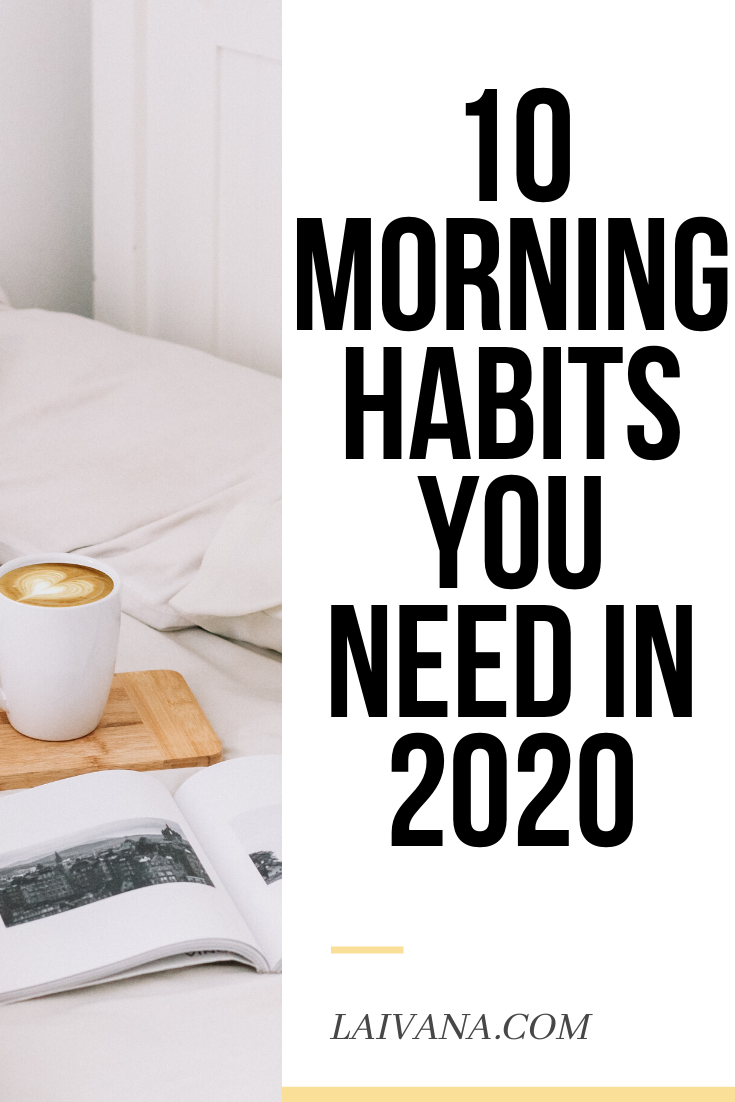 10 Morning Habits You Need In 2020 #morningroutine