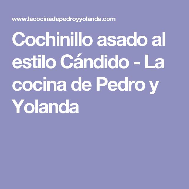 Cochinillo asado al estilo Cándido - La cocina de Pedro y Yolanda