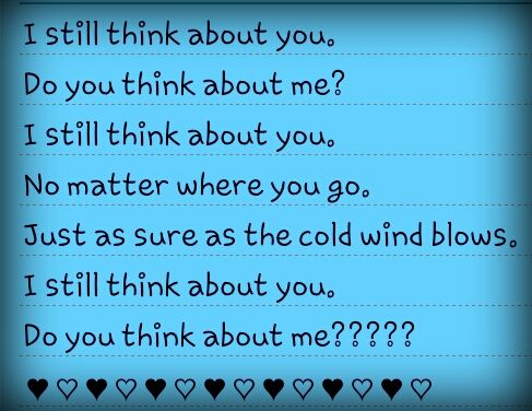 """These are lyrics from the song """"I Still Think About You"""" by Danger Danger! This is my favorite song by them!"""
