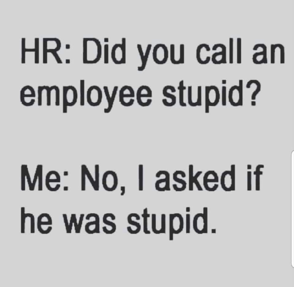 Actual Thing That Happened But I Called Him A Moron Funny Quotes Workplace Humor Work Humor