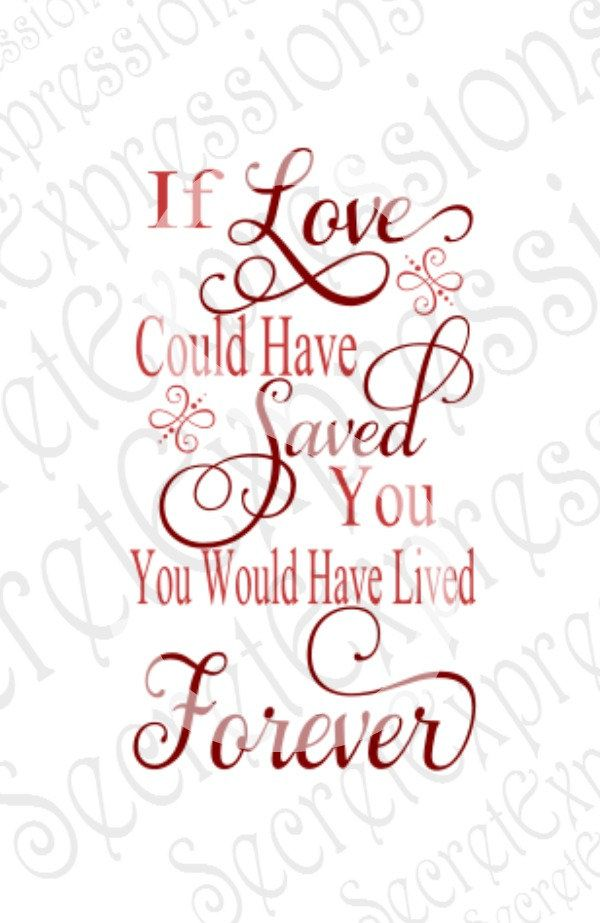 Download If Love Could Have Saved You Svg   Sympathy SVG   Digital ...