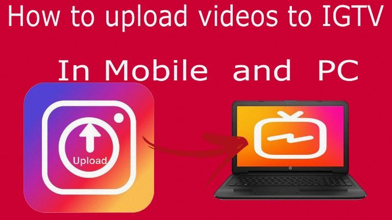 How To Upload Videos In Igtv From Mobile And Browser Pc Videos Mobile Browser