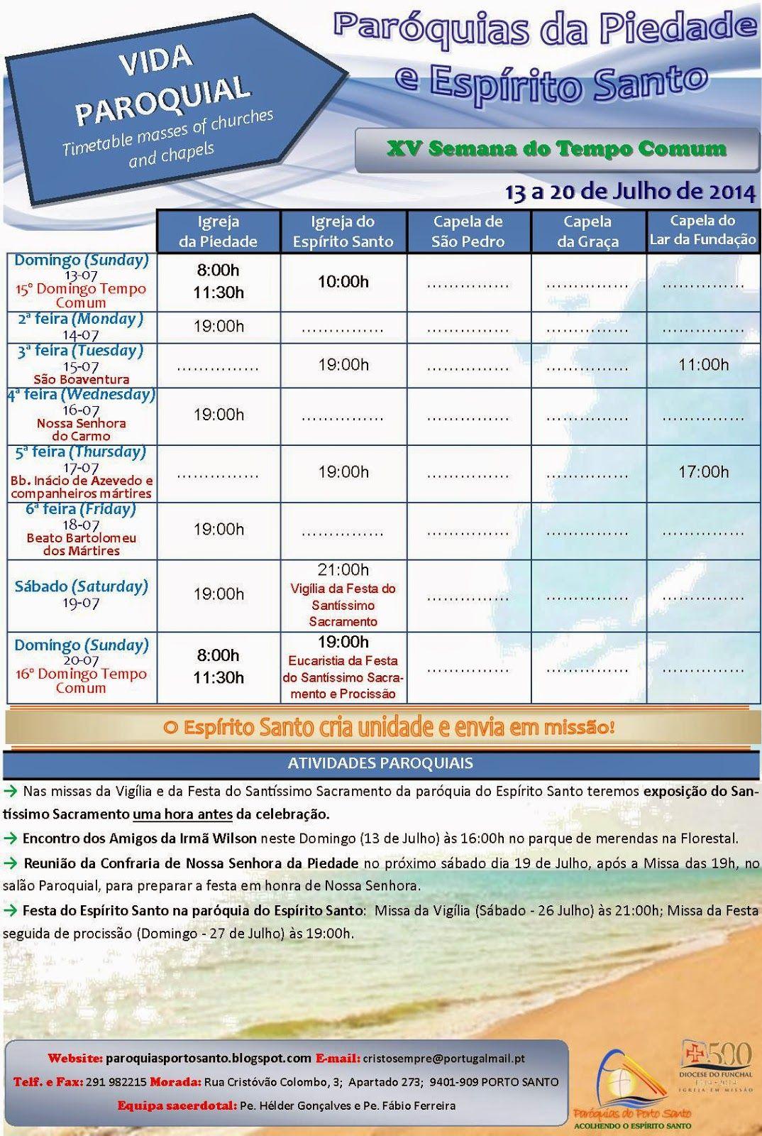 PARÓQUIAS DO PORTO SANTO: Horário das Paróquias 13 a 20 de Julho de 2014