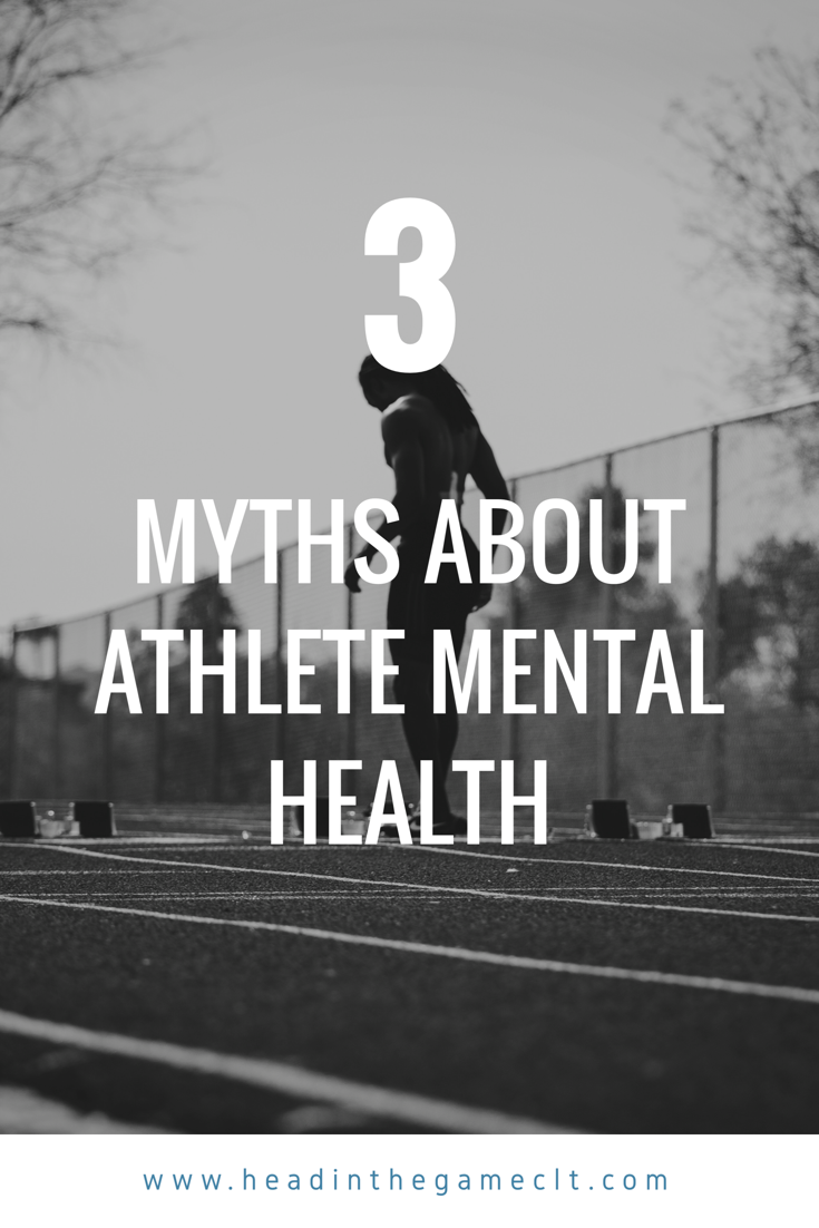 Myths About Athlete Mental Health Head In The Game Clt Pinterest