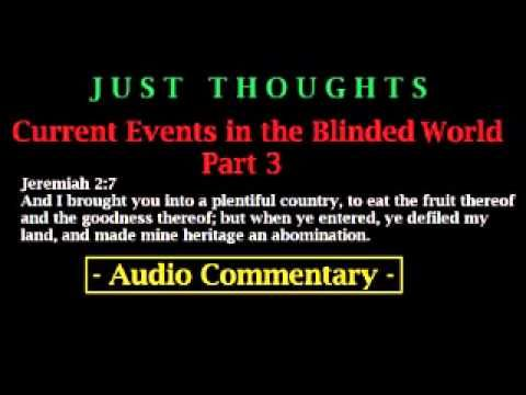 ▶ Just Thoughts Current Events in the Blinded World Part 3 - YouTube