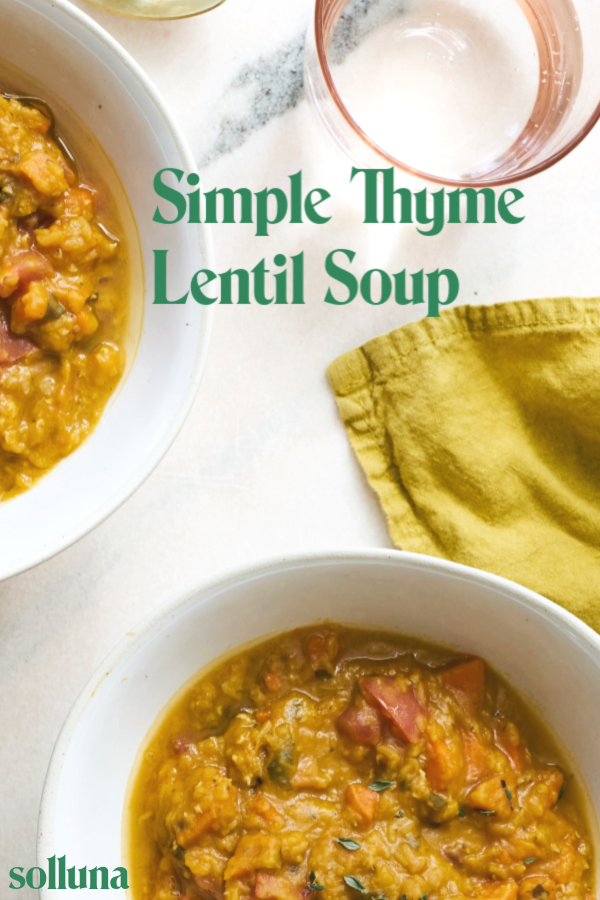 Simple Thyme Lentil Soup Solluna By Kimberly Snyder Recipe In 2020 Lentil Soup Recipes Lentil Soup Lentils