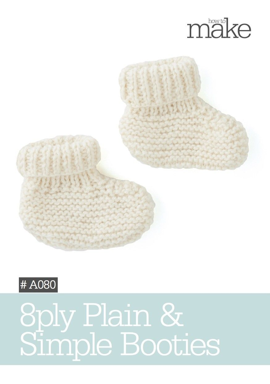 8ply Plain Simple Booties How To Project A080 Knitting Patterns