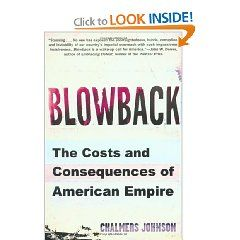 Blowback Is The Espionage Term For Unintended Consequences Of A Covert Operation That Are Suffered By The Civil Population Of The Empire Real Stories American