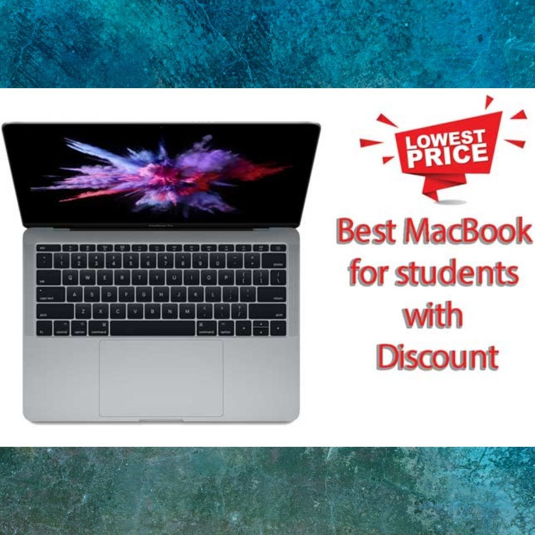Best Macbook For Student With Discount In 2020 Best Macbook Macbook Student