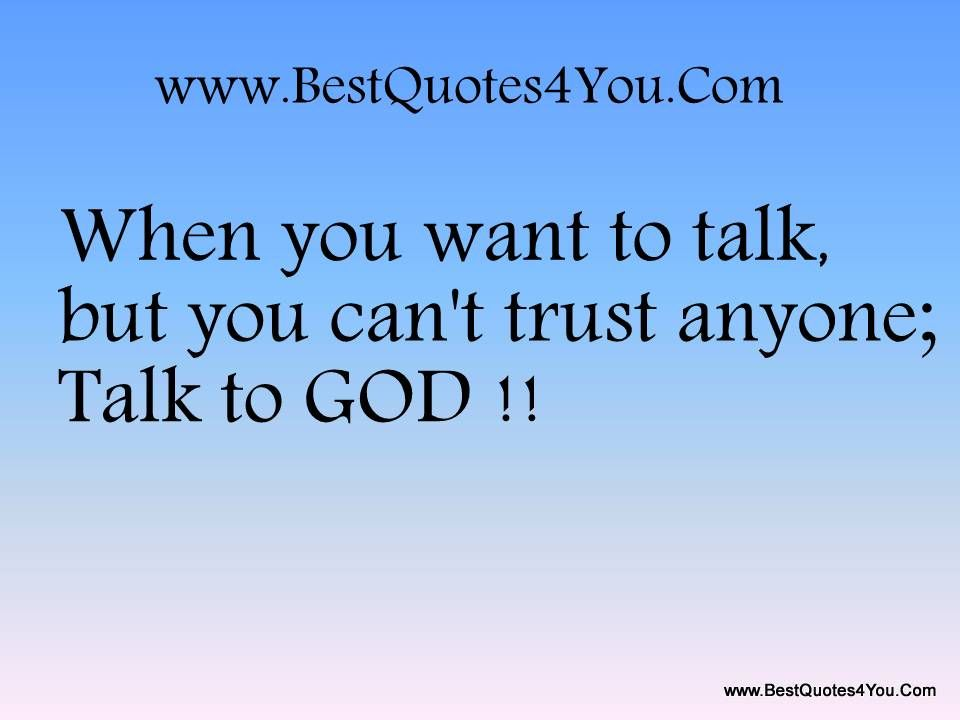 Amen I Needa Do That More Cant Trust Anyone Trust Quotes Happy Quotes