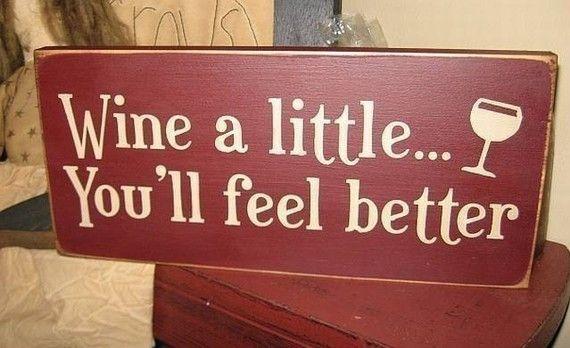 Wine a little....