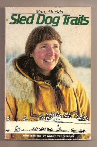 Sled Dog Trails by Mary Shields (1984) Paperback  https://www.amazon.com/dp/B011MB3372/ref=cm_sw_r_pi_dp_x_jYfRybXQNVYHW