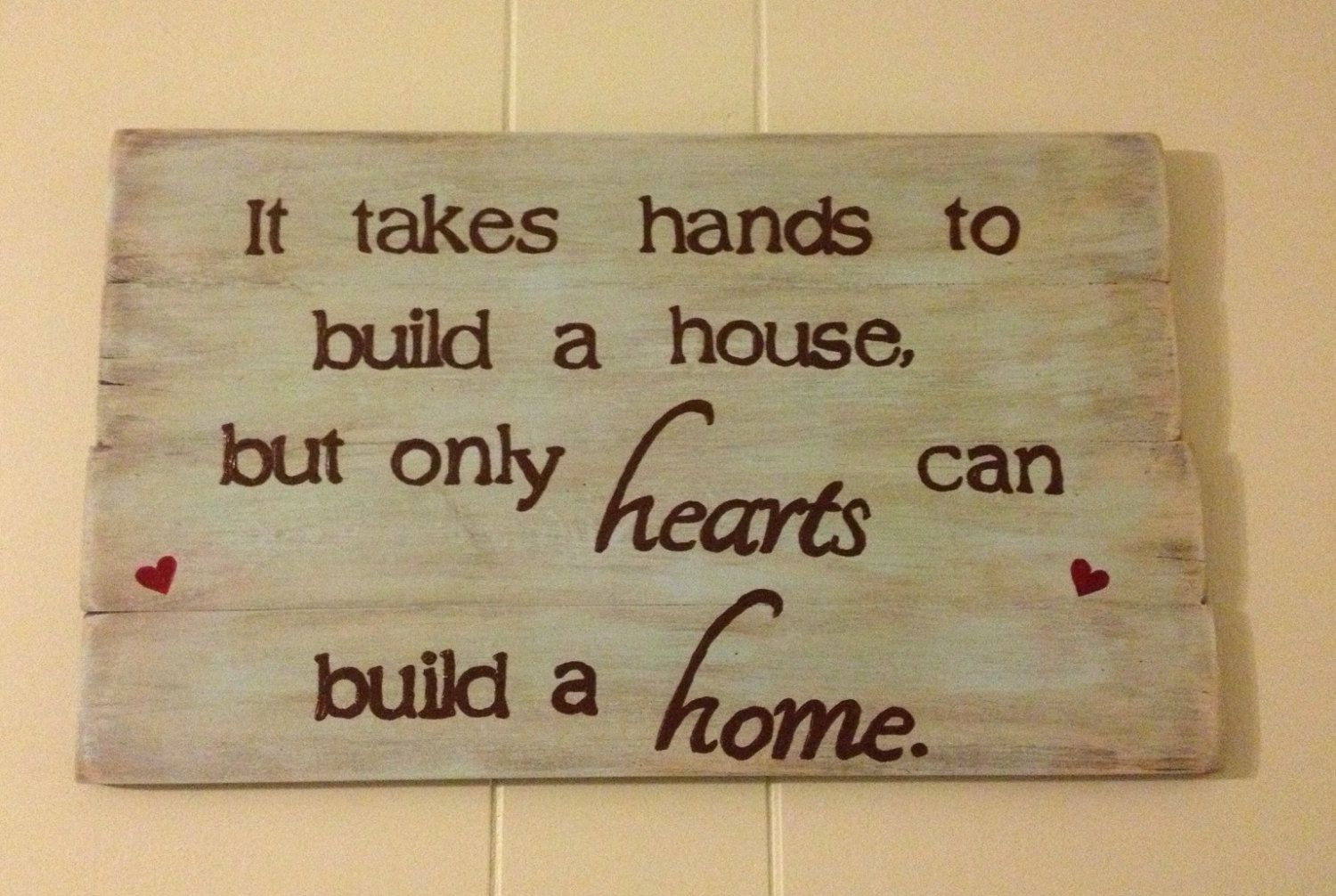 Barn Wood Wall Hanging: It Takes Hands To Build A House But Only Hearts Can