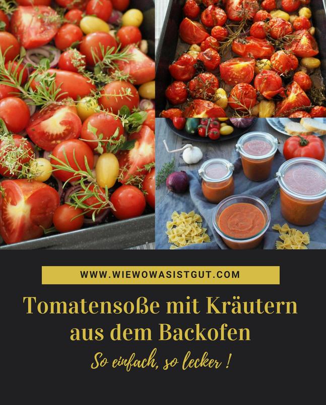 Tomatensosse Aus Dem Backofen Mit Tomaten Krautern Aus Dem Garten Wiewowasistgut Com Rezept Tomatensosse Sommer Rezepte Abendessen Tomaten