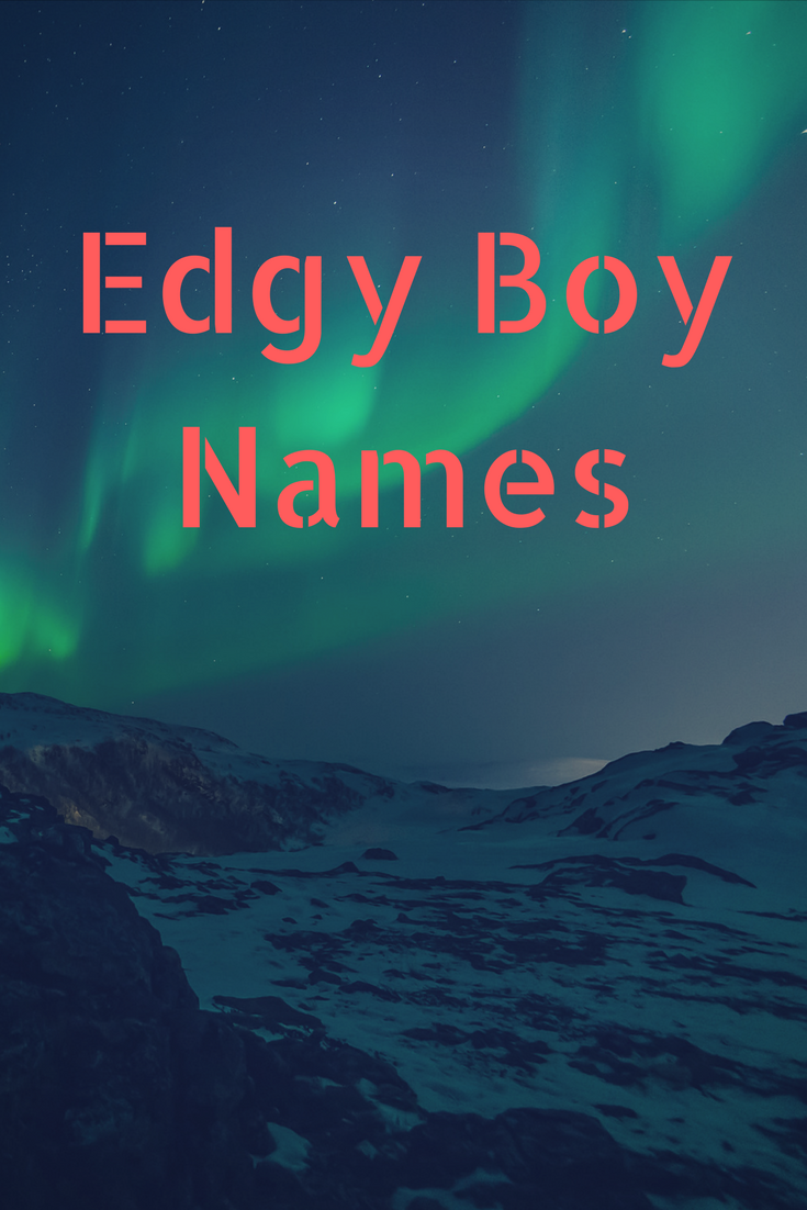 36+ Edgiest names ideas