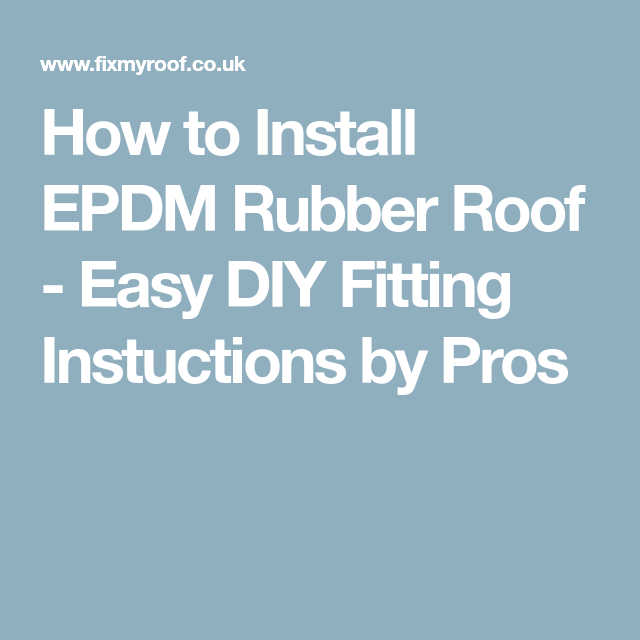How to Install EPDM Rubber Roof - Easy DIY Fitting