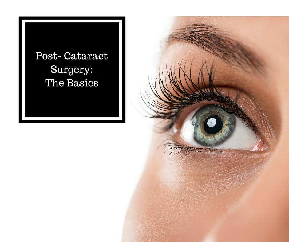PostCataract Surgery the Basics Surgery, Eye center