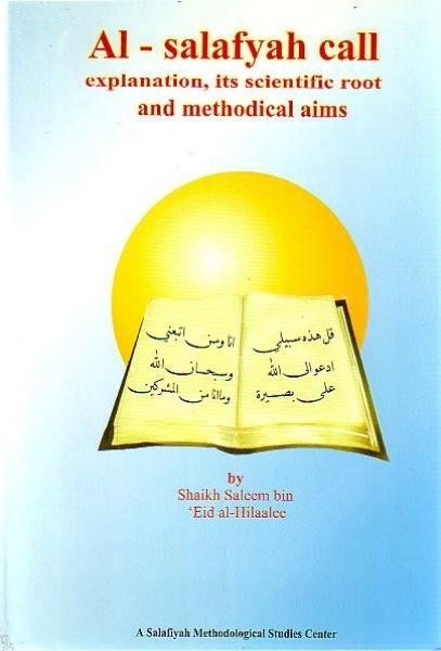 Al-salafyah call explanation, its scientific roots and methodical aims