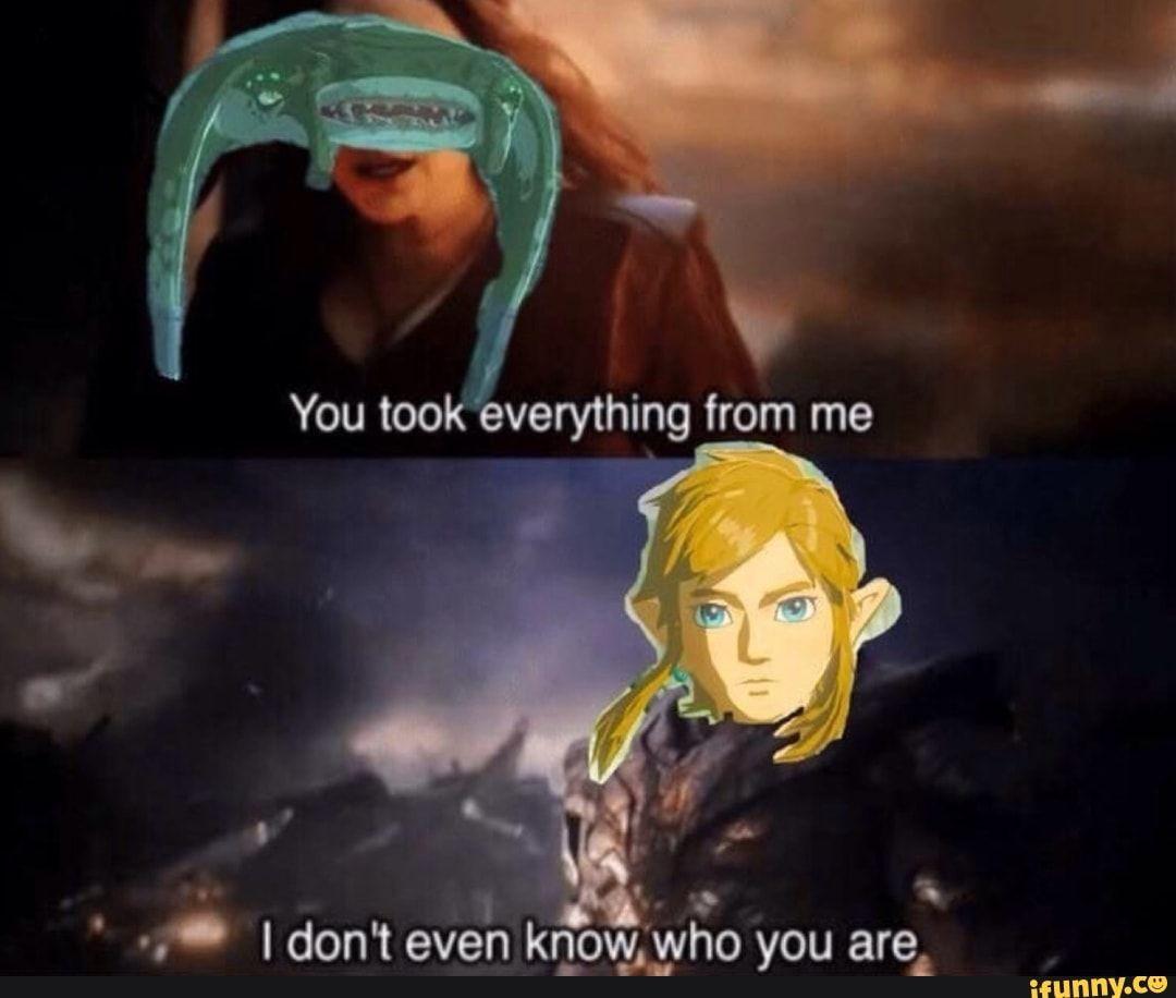 You Took Everything From Me Ifunny Legend Of Zelda Memes Zelda Funny Zelda Memes