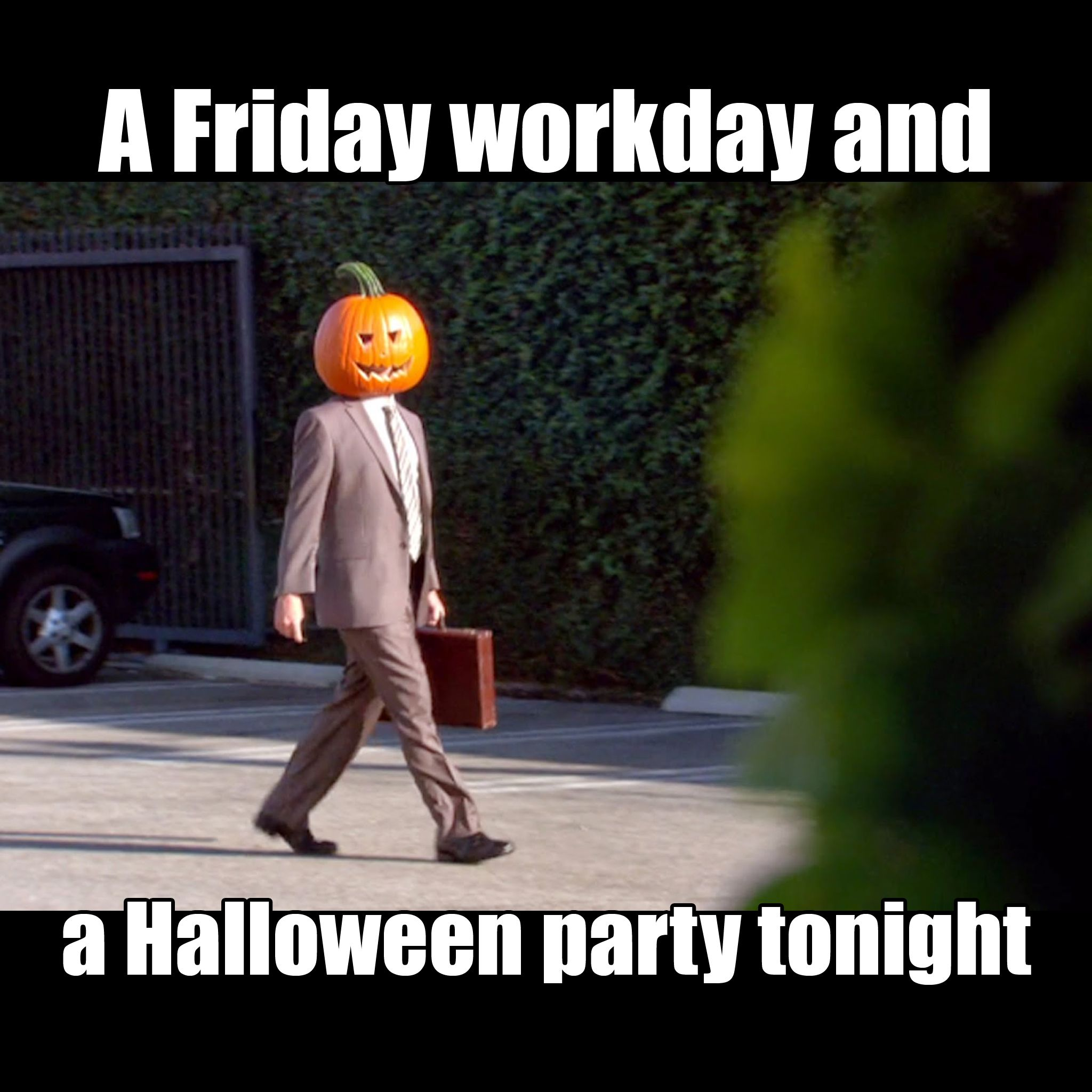 When It S Finally Friday At Work But You Have A Halloween Party Later That Night Tgif Friday Events Fun Halloween Memes Halloween Tumblr Spooky Memes