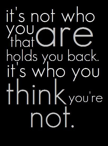 It's not who you are...