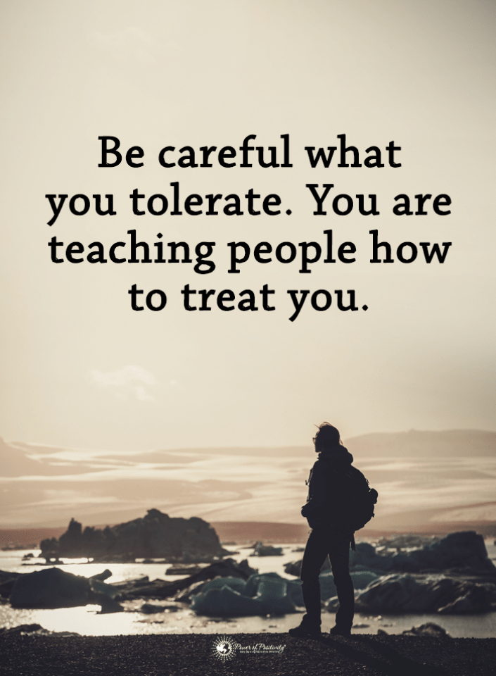 Be Careful How You Treat People Quotes : careful, treat, people, quotes, Tolerance, Quotes, Careful, Tolerate., Teaching, People, Treat, Quotes,, Respect