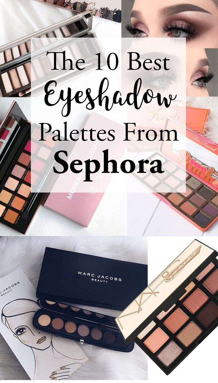 The 10 Best Eyeshadow Palettes From Sephora Makeup Best