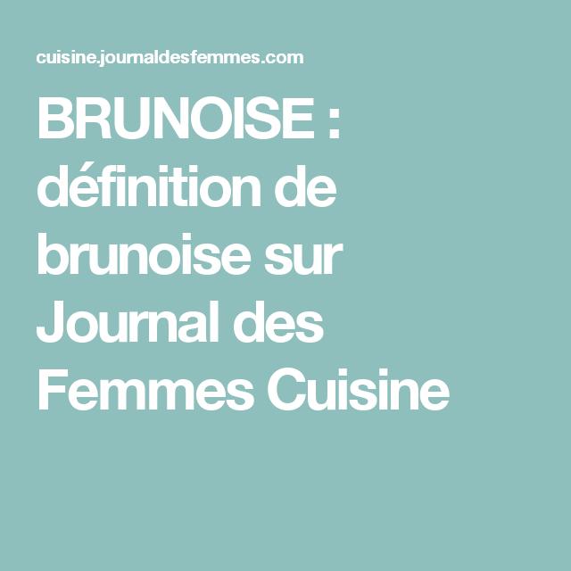 BRUNOISE Définition De Brunoise Sur Journal Des Femmes Cuisine - Cuisine journaldesfemmes