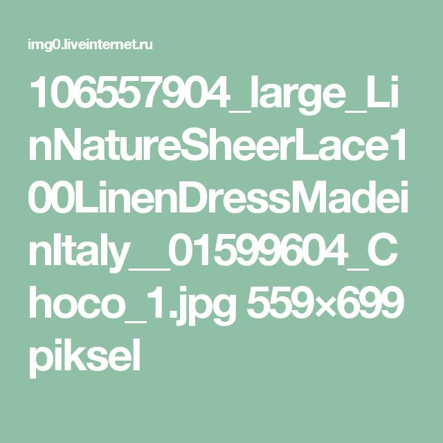 106557904_large_LinNatureSheerLace100LinenDressMadeinItaly__01599604_Choco_1.jpg 559×699 piksel