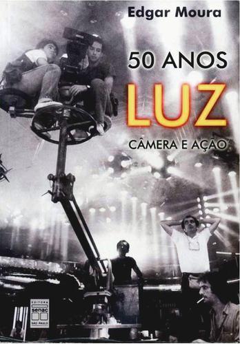 50 anos Luz, Camêra e Ação