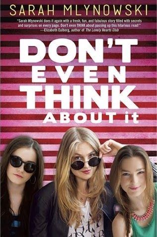 I Heart Y.A. Fiction, YA Books, Review: Don't Even Think About It by Sarah Mlynowski