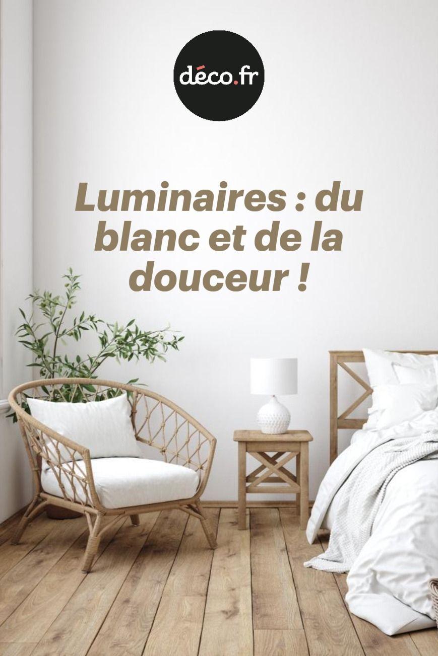 Luminaires  du blanc et de la douceur    Décoration intérieure ...