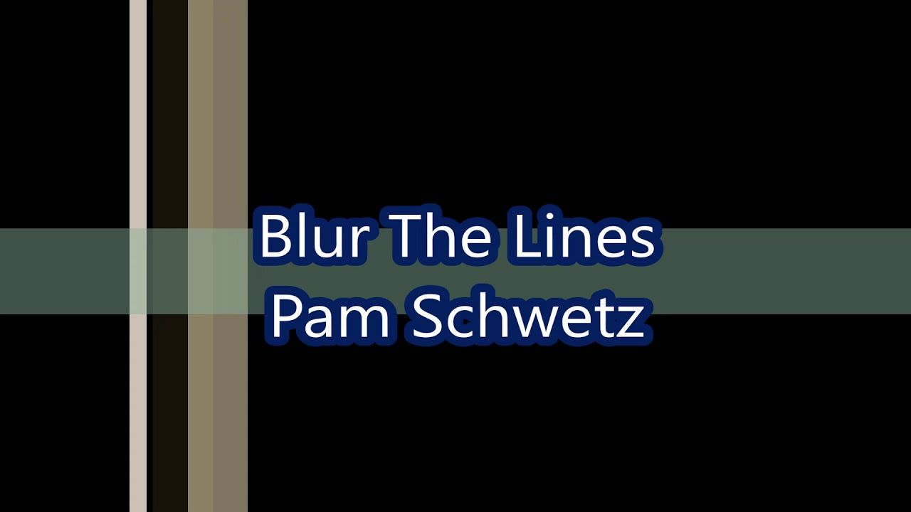 BLUR THE LINES PAM SCHWETZ in 2020 Blur, Lines, Songs