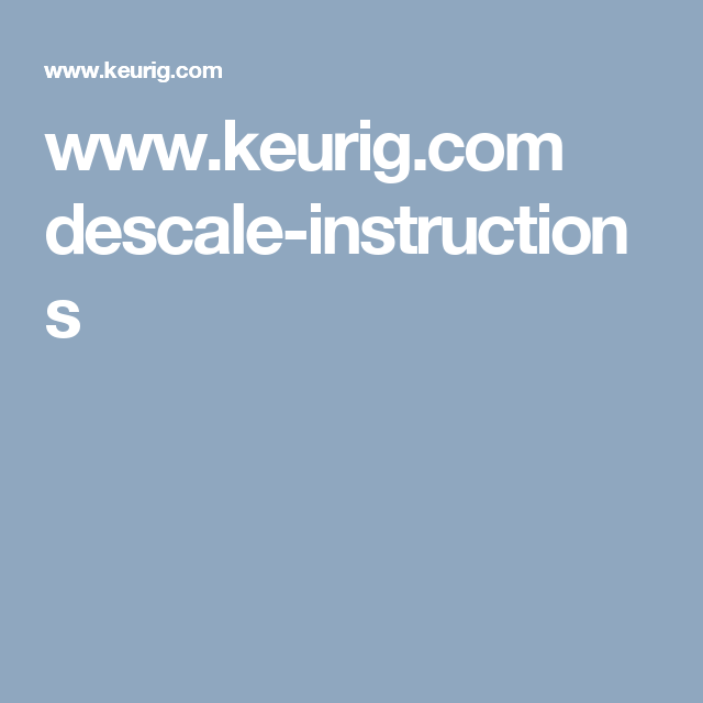 Keurig Descale Instructions Learn How To Pinterest