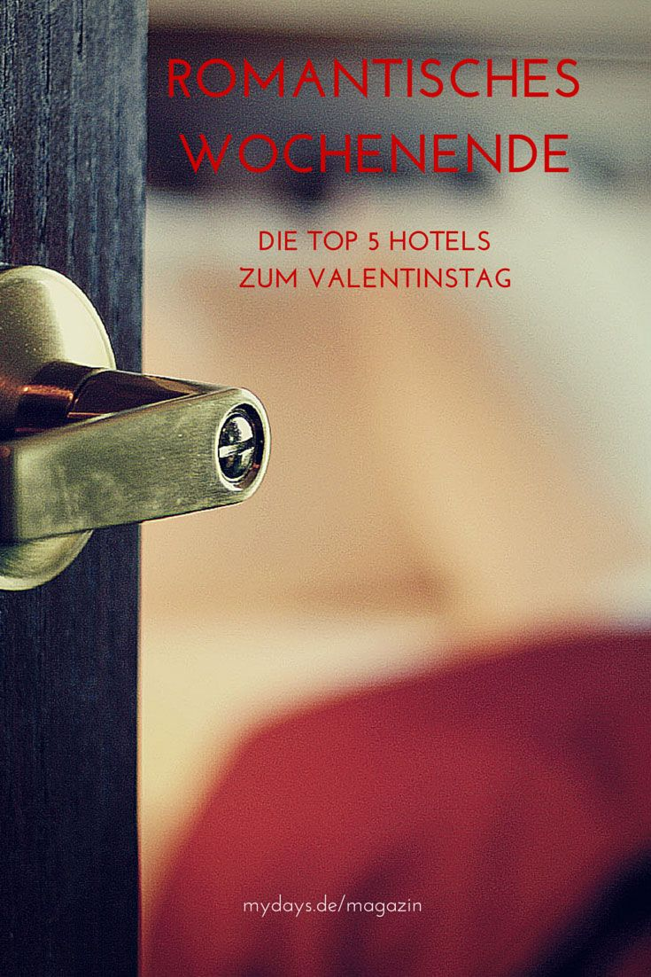 romantisches wochenende die top 5 hotels zum valentinstag valentinstag geschenke. Black Bedroom Furniture Sets. Home Design Ideas
