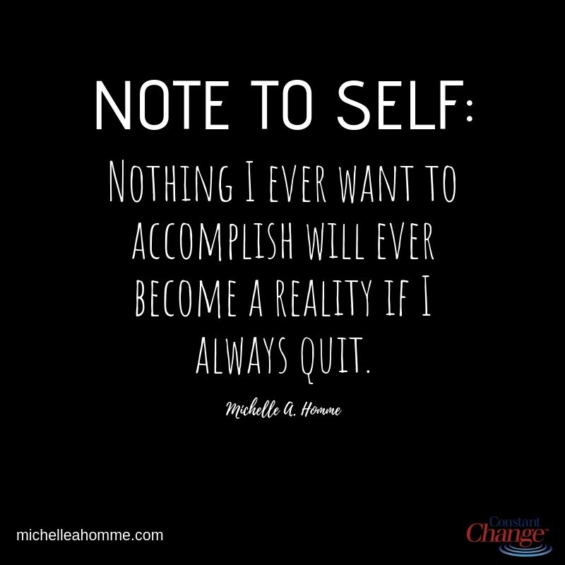 Note To Self Quitting Quotes Dont Quit Quotes Inspirational Quotes Motivation