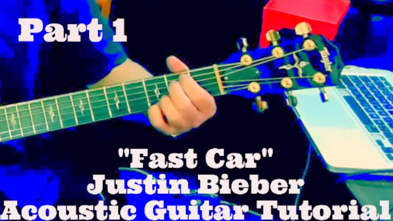 Fast Car Acoustic Guitar Tutorial Justin Bieber Version